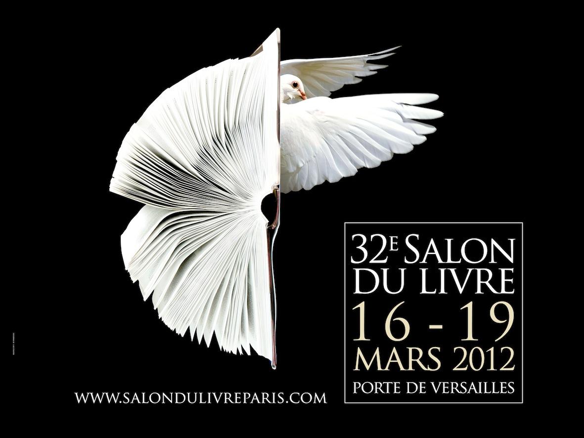 32e Salon du Livre - du 16 au 19 mars 2012 - Paris Porte de Versailles